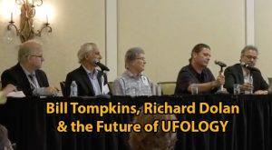 Bill Tompkins, Richard Dolan & the Future of UFOLOGY