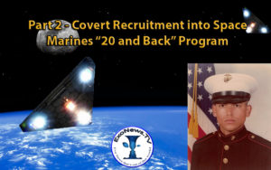 "Pt 2 – Covert Recruitment into Space Marines ""20 and Back"" Program"