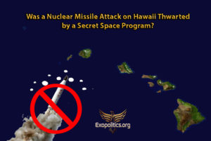 Was a Nuclear Missile Attack on Hawaii Thwarted by a Secret Space Program?