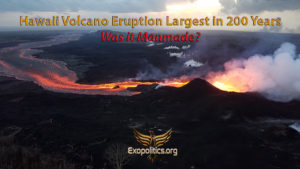 Hawaii Volcano Eruption Largest in 200 Years – was it Manmade?