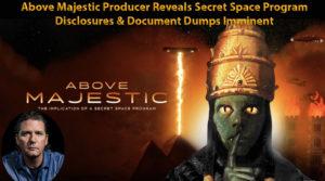 Above Majestic Producer Reveals Secret Space Program Disclosures & Document Dumps Imminent